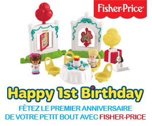 FÊTEZ LE PREMIER ANNIVERSAIRE DE VOTRE PETIT BOUT AVEC FISHER-PRICE